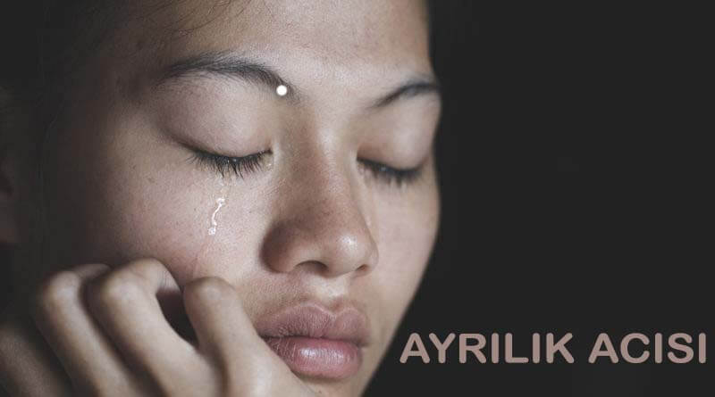 Ayrılık Acısında Ağlamak Çözüm Mü