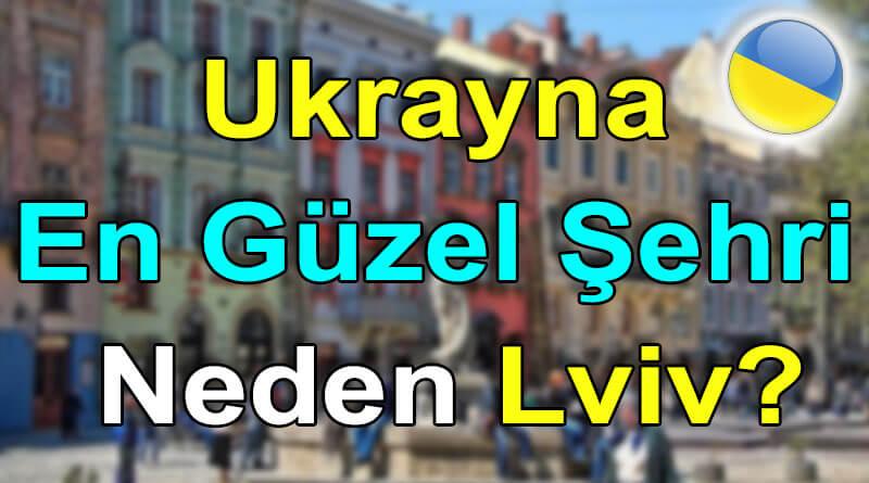 Ukrayna En Güzel Şehri Neden Lviv