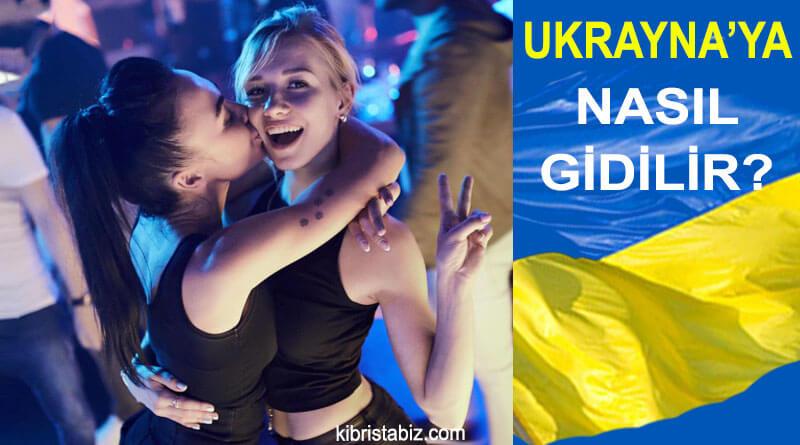 Ukraynaya Nasıl Gidilir