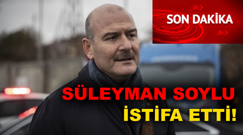 Süleyman Soylu İstifa Etti